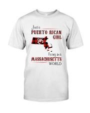 PUERTO RICAN GIRL LIVING IN MASSACHUSETTS WORLD Classic T-Shirt front