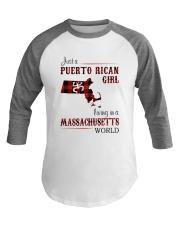 PUERTO RICAN GIRL LIVING IN MASSACHUSETTS WORLD Baseball Tee thumbnail