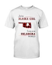 ALASKA GIRL LIVING IN OKLAHOMA WORLD Classic T-Shirt front