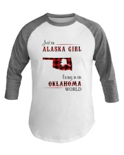 ALASKA GIRL LIVING IN OKLAHOMA WORLD Baseball Tee thumbnail