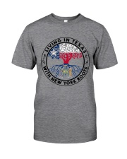 LIVING IN TEXAS WITH NEW YORK ROOTS Classic T-Shirt thumbnail