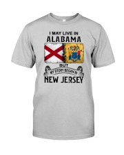 LIVE IN ALABAMA BEGAN IN NEW JERSEY Classic T-Shirt front