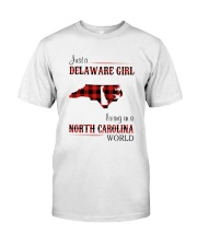 DELAWARE GIRL LIVING IN NORTH CAROLINA WORLD Classic T-Shirt front