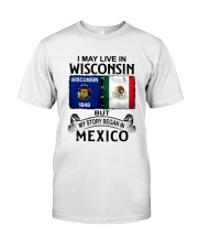 LIVE IN WISCONSIN BEGAN IN MEXICO Classic T-Shirt tile