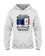 LIVE IN WISCONSIN BEGAN IN MEXICO Hooded Sweatshirt thumbnail