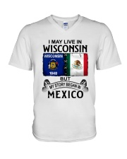 LIVE IN WISCONSIN BEGAN IN MEXICO V-Neck T-Shirt thumbnail