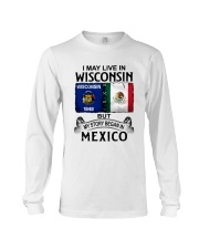 LIVE IN WISCONSIN BEGAN IN MEXICO Long Sleeve Tee thumbnail