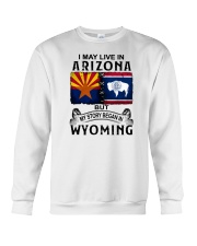 LIVE IN ARIZONA BEGAN IN WYOMING Crewneck Sweatshirt thumbnail