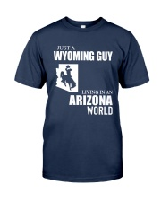 JUST A WYOMING GUY LIVING IN ARIZONA WORLD Classic T-Shirt front