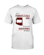 PENNSYLVANIA GIRL LIVING IN ARIZONA WORLD Classic T-Shirt thumbnail