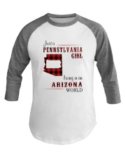 PENNSYLVANIA GIRL LIVING IN ARIZONA WORLD Baseball Tee thumbnail