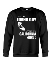 JUST AN IDAHO GUY LIVING IN CALIFORNIA WORLD Crewneck Sweatshirt thumbnail