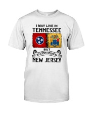 LIVE IN TENNESSEE BEGAN IN NEW JERSEY Classic T-Shirt tile