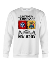 LIVE IN TENNESSEE BEGAN IN NEW JERSEY Crewneck Sweatshirt thumbnail