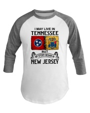 LIVE IN TENNESSEE BEGAN IN NEW JERSEY Baseball Tee thumbnail