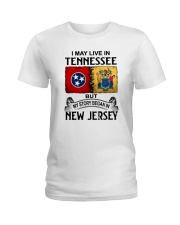 LIVE IN TENNESSEE BEGAN IN NEW JERSEY Ladies T-Shirt thumbnail