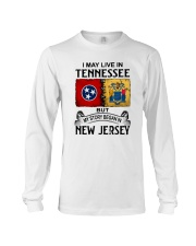 LIVE IN TENNESSEE BEGAN IN NEW JERSEY Long Sleeve Tee thumbnail