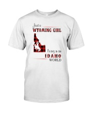 WYOMING GIRL LIVING IN IDAHO WORLD Classic T-Shirt front