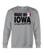 MADE IN IOWA A LONG LONG TIME AGO Crewneck Sweatshirt thumbnail