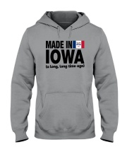 MADE IN IOWA A LONG LONG TIME AGO Hooded Sweatshirt thumbnail
