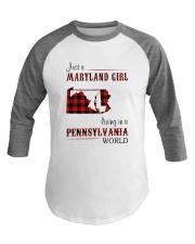 MARYLAND GIRL LIVING IN PENNSYLVANIA WORLD Baseball Tee thumbnail