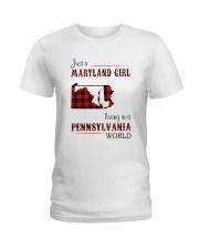 MARYLAND GIRL LIVING IN PENNSYLVANIA WORLD Ladies T-Shirt thumbnail