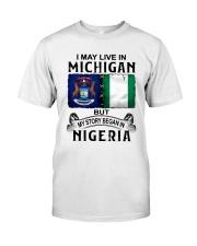 LIVE IN MICHIGAN BEGAN IN NIGERIA Classic T-Shirt tile