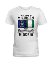 LIVE IN MICHIGAN BEGAN IN NIGERIA Ladies T-Shirt thumbnail