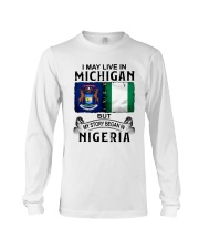 LIVE IN MICHIGAN BEGAN IN NIGERIA Long Sleeve Tee thumbnail