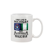 LIVE IN MICHIGAN BEGAN IN NIGERIA Mug thumbnail