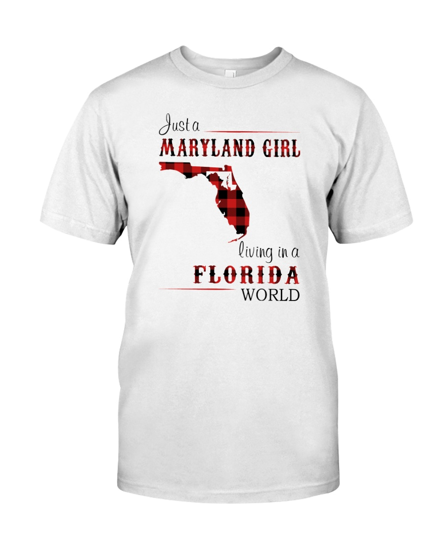 MARYLAND GIRL LIVING IN FLORIDA WORLD Classic T-Shirt