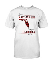 MARYLAND GIRL LIVING IN FLORIDA WORLD Classic T-Shirt front