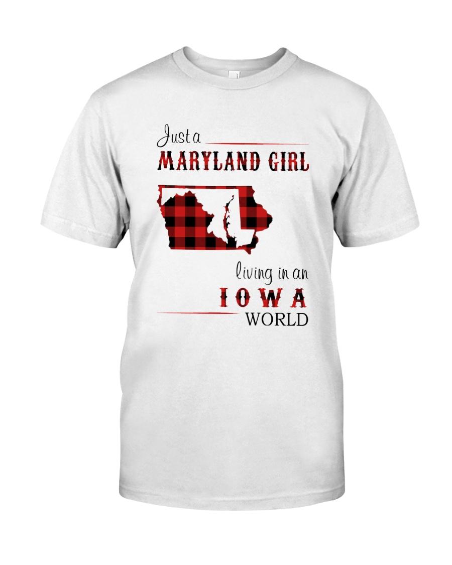 MARYLAND GIRL LIVING IN IOWA WORLD Classic T-Shirt