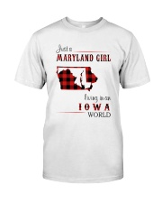 MARYLAND GIRL LIVING IN IOWA WORLD Classic T-Shirt front