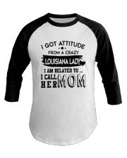 I GOT ATTITUDE FROM A CRAZY LOUISIANA LADY Baseball Tee thumbnail