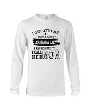 I GOT ATTITUDE FROM A CRAZY LOUISIANA LADY Long Sleeve Tee thumbnail