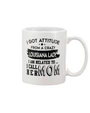 I GOT ATTITUDE FROM A CRAZY LOUISIANA LADY Mug front