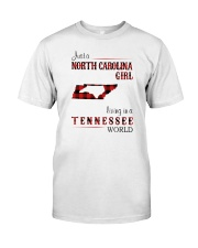 NORTH CAROLINA GIRL LIVING IN TENNESSEE WORLD Classic T-Shirt front