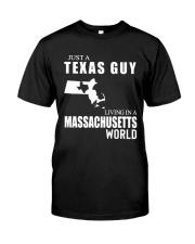 JUST A TEXAS GUY LIVING IN MASSACHUSETTS WORLD Classic T-Shirt tile