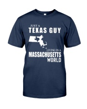 JUST A TEXAS GUY LIVING IN MASSACHUSETTS WORLD Classic T-Shirt front
