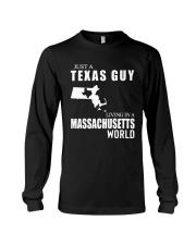JUST A TEXAS GUY LIVING IN MASSACHUSETTS WORLD Long Sleeve Tee thumbnail