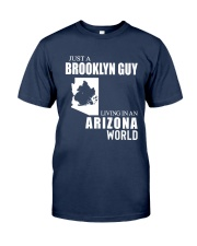 JUST A BROOKLYN GUY LIVING IN ARIZONA WORLD Classic T-Shirt front