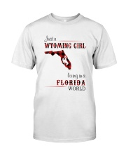 WYOMING GIRL LIVING IN FLORIDA WORLD Classic T-Shirt front