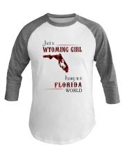 WYOMING GIRL LIVING IN FLORIDA WORLD Baseball Tee thumbnail