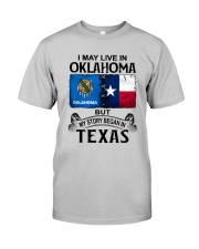 LIVE IN OKLAHOMA BEGAN IN TEXAS Classic T-Shirt front