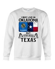 LIVE IN OKLAHOMA BEGAN IN TEXAS Crewneck Sweatshirt thumbnail