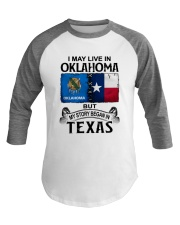 LIVE IN OKLAHOMA BEGAN IN TEXAS Baseball Tee thumbnail