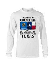 LIVE IN OKLAHOMA BEGAN IN TEXAS Long Sleeve Tee thumbnail