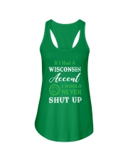 IF I HAD A WISCONSIN ACCENT I WOULD NEVER SHUT UP Ladies Flowy Tank thumbnail