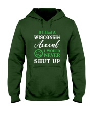 IF I HAD A WISCONSIN ACCENT I WOULD NEVER SHUT UP Hooded Sweatshirt thumbnail
